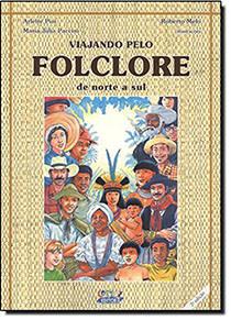 Viajando pelo folclore - de norte a sul, livro de PIAI, ARLETE ; PACCINI, MARIA JULIA