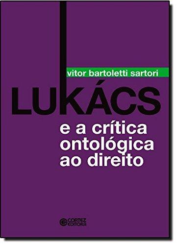 Lukács e a crítica ontológica ao direito, livro de SARTORI, VITOR BARTOLETTI
