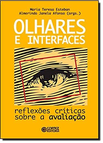 Olhares e interfaces - reflexões críticas sobre a avaliação, livro de AFONSO, ALMERINDO JANELA ; ESTEBAN, MARIA TERESA