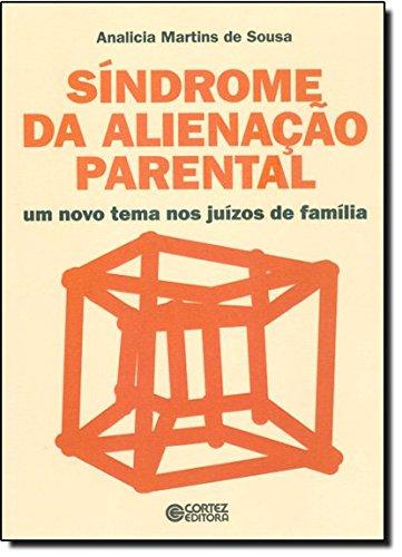 Síndrome da alienação parental - um novo tema nos juízos de família, livro de SOUSA, ANALICIA MARTINS DE