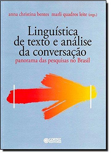 Linguística de texto e Análise da conversação - panorama das pesquisas no Brasil, livro de Anna Christina Bentes e Marli Quadros Leite