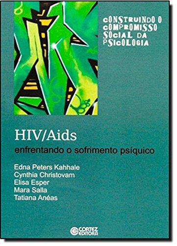 HIV/Aids - enfrentando o sofrimento psíquico, livro de Cynthia Christovam, Elisa Esper, Tatiana Anéas, Mara Salla e Edna Peters Kahhale