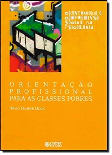 Orientação profissional para as classes pobres, livro de Silvio Duarte Bock
