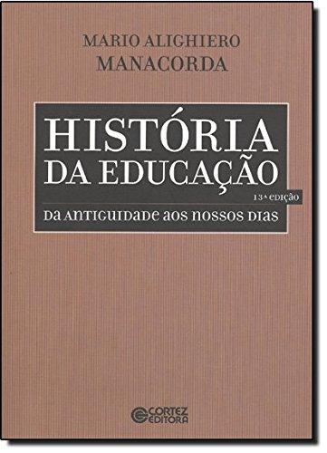 História da educação - da antiguidade aos nossos dias, livro de MANACORDA, MARIO ALIGHIERO