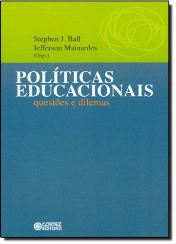 Políticas educacionais - questões e dilemas, livro de BALL, STEPHEN J. ; MAINARDES, JEFFERSON