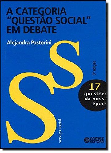 """Categoria """"Questão Social"""" em debate, A, livro de Alejandra Pastorini"""