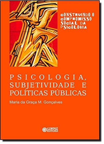 Psicologia, subjetividade e políticas públicas, livro de GONCALVES, MARIA DA GRACA