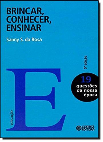 Brincar, conhecer, ensinar, livro de Sanny S. da Rosa
