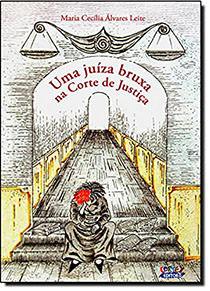 Juíza bruxa na corte de justiça, Uma, livro de Maria Cecília Leite