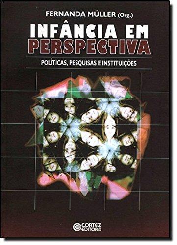 Infância em perspectiva - políticas, pesquisas e instituições, livro de Fernanda Muller