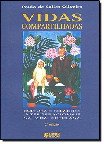 Vidas compartilhadas - cultura e relações intergeracionais na vida cotidiana, livro de Paulo de Salles Oliveira