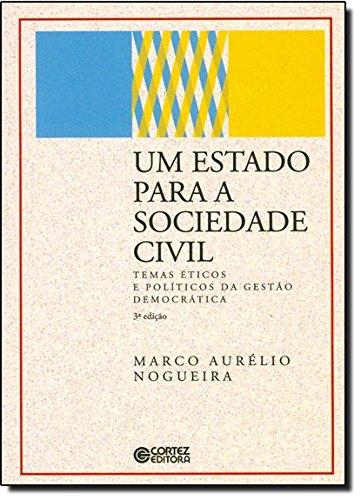 Estado para a sociedade civil, Um - temas éticos e políticos da gestão democrática, livro de NOGUEIRA, MARCO AURELIO