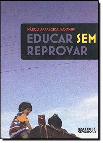 Educar sem reprovar, livro de Márcia Aparecida Jacomini