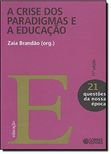 Crise dos paradigmas e a educação, A, livro de Zaia Brandão