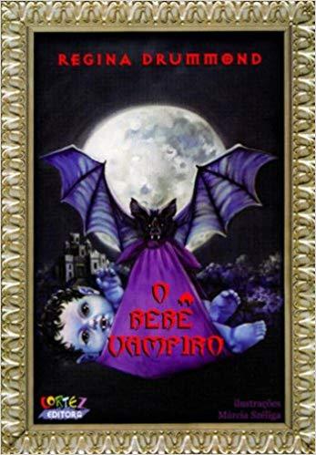 O bebê vampiro, livro de Regina Drummond, Márcia Széliga [ilustrações]