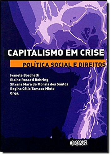 Capitalismo em crise, política social e direitos, livro de Elaine Rossetti Behring, Regina Célia Tamaso Mioto