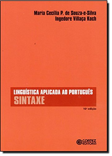 Linguística aplicada ao português - sintaxe, livro de Ingedore Villaça Koch e Maria Cecília P.de Souza-e-Silva