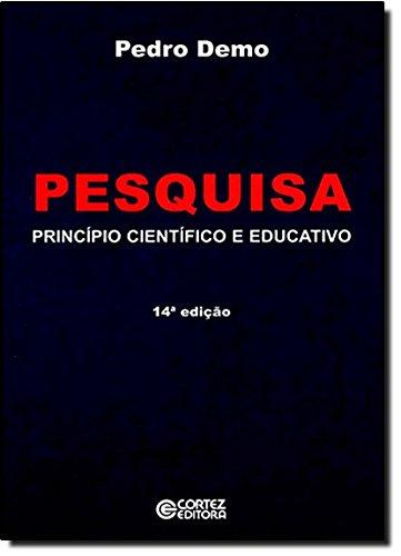 Pesquisa - princípio científico e educativo, livro de DEMO, PEDRO