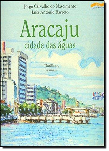 Aracaju, cidade das águas, livro de Jorge Carvalho do Nascimento
