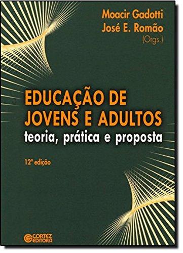 Educação de jovens e adultos - teoria, prática e proposta, livro de Moacir Gadotti, José Eustáquio Romão e Moacir Gadotti