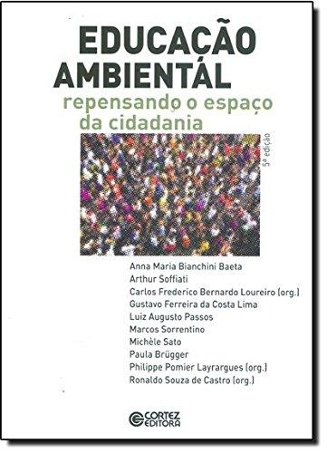 Educação ambiental - repensando o espaço da cidadania, livro de Philippe Pomier Layrargues, Ronaldo Souza de Castro e CCarlos Frederico B. Loureiro