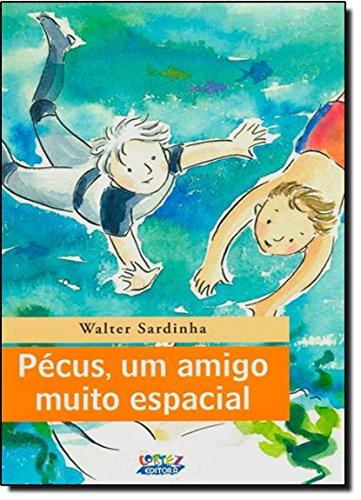 Pécus, Um Amigo Muito Espacial, livro de Lúcia Hiratsuka