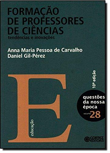 Formação de professores de ciências - tendências e inovações, livro de CARVALHO, ANNA MARIA PESSOA DE