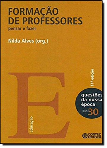 Formação de professores - pensar e fazer, livro de Nilda Alves