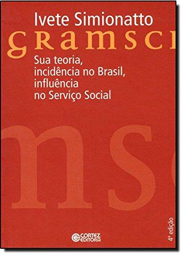 Gramsci - sua teoria, incidência no Brasil, influência no Serviço Social, livro de SIMIONATTO, IVETE