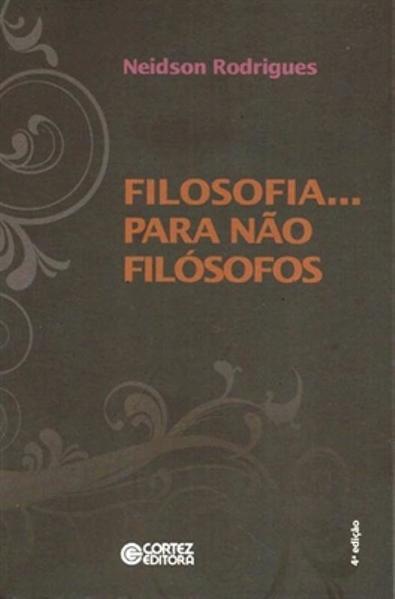 Filosofia... para não filósofos, livro de Neidson Rodrigues