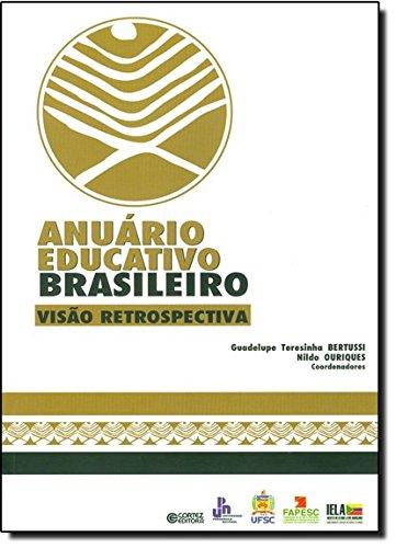 Anuário educativo brasileiro - visão retrospectiva, livro de Guadelupe Teresinha Bertussi