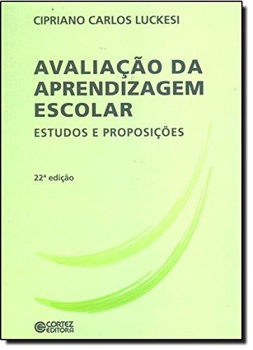 Avaliação da aprendizagem escolar - estudos e proposições, livro de LUCKESI, CIPRIANO CARLOS