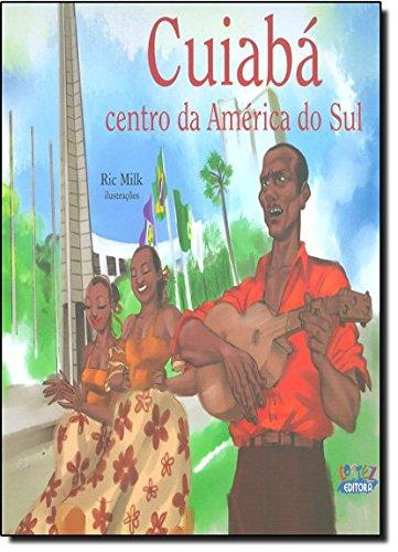 Cuiabá - centro da América do Sul, livro de Giseli Dalla Nora