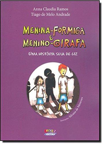 Menina-formiga e menino-girafa - uma história suja de giz, livro de Anna Claudia Ramos