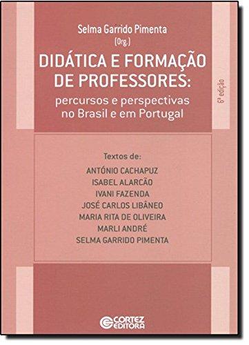 Didática e formação de professores - percursos e perspectivas no Brasil e em Portugal, livro de Selma Garrido Pimenta