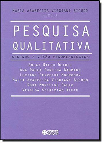 Pesquisa qualitativa - segundo a visão fenomenológica, livro de Maria Aparecida Viggiani Bicudo