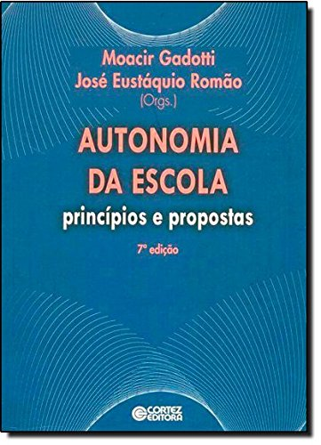 Autonomia da escola - princípios e propostas, livro de José Eustáquio Romão e Moacir Gadotti