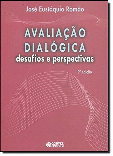Avaliação dialógica - desafios e perspectivas, livro de José Eustáquio Romão