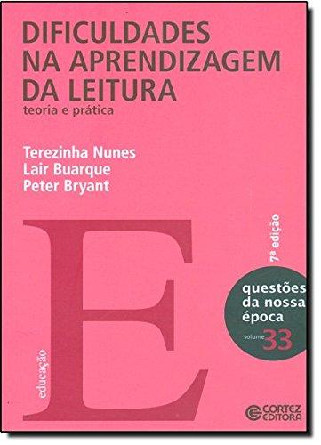 Dificuldades na aprendizagem da leitura - teoria e prática, livro de Terezinha Nunes, Lair Buarque e Peter Bryant