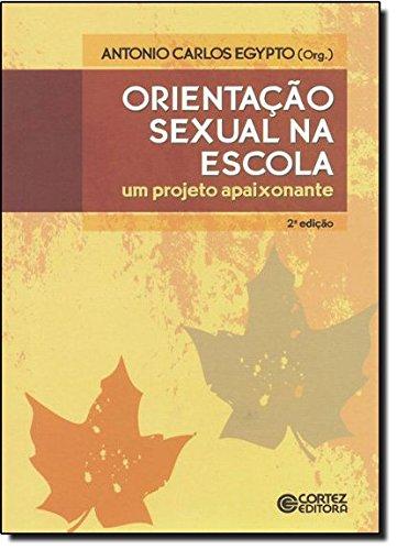 Orientação sexual na escola - um projeto apaixonante, livro de Antonio Carlos Egypto