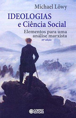 Ideologias e Ciência Social - elementos para uma análise marxista, livro de Michael Löwy
