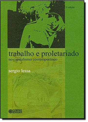 Trabalho e proletariado no capitalismo contemporâneo, livro de Sergio Lessa