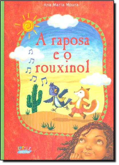 Raposa e o rouxinol, A (capa dura), livro de Ana Maria Moura
