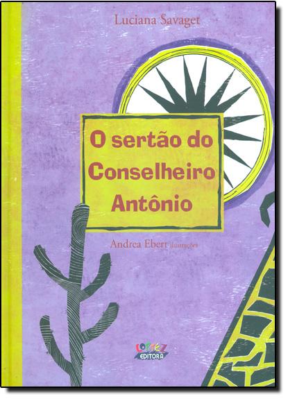 Sertão do Conselheiro Antônio, O (capa dura), livro de Luciana Savaget