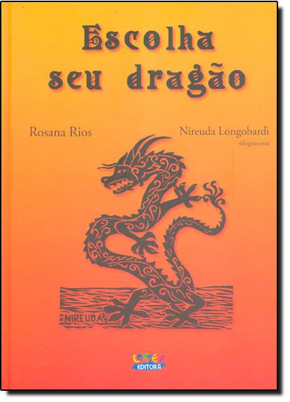 Escolha seu dragão (capa dura), livro de Rosana Rios