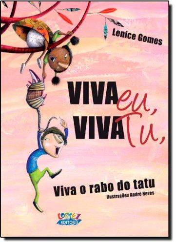 Viva eu, viva tu, viva o rabo do tatu! (capa dura), livro de Lenice Gomes