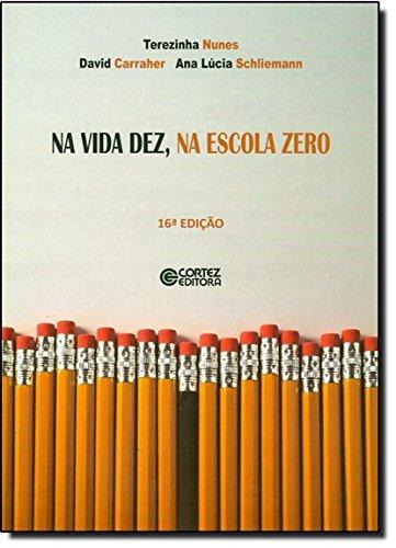 Na vida dez, na escola zero, livro de Ana Lúcia Schliemann, Terezinha Nunes e David Carraher