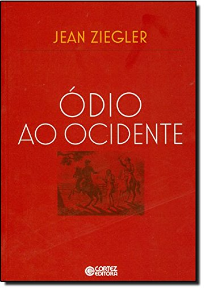 Ódio ao Ocidente, livro de Jean Ziegler