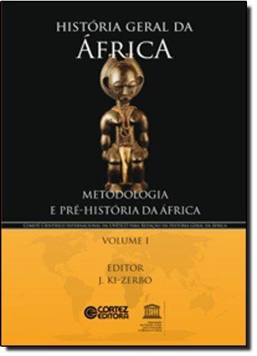 História geral da África - Vol. I - Metodologia e pré-história da África, livro de Joseph Ki-Zerbo