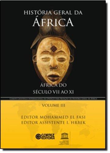 História geral da África - Vol. III - África do século VII ao XI, livro de Mohammed El Fasi e I. Hrbek